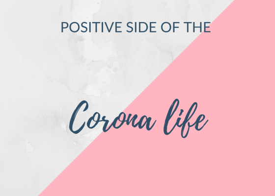 positive side of the corona life
