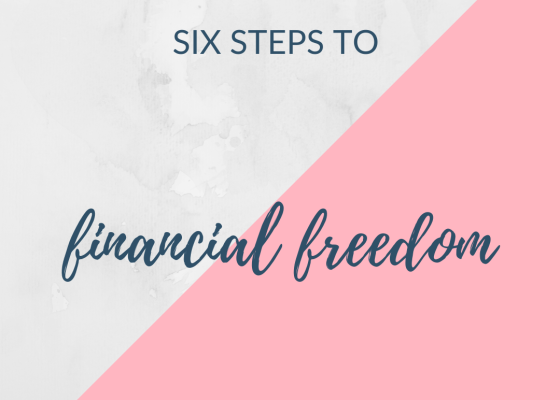 Six steps to financial freedom