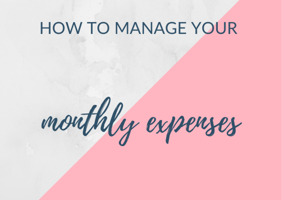 How to manage your monthly expenses