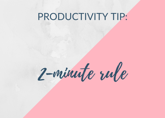 productivity tip - 2 minute rule