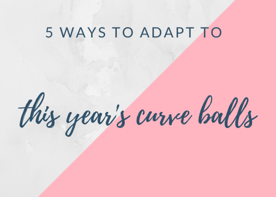 5 ways to adapt to this year's curve balls