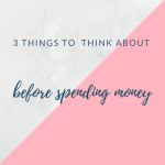 3 things to think about before spending money