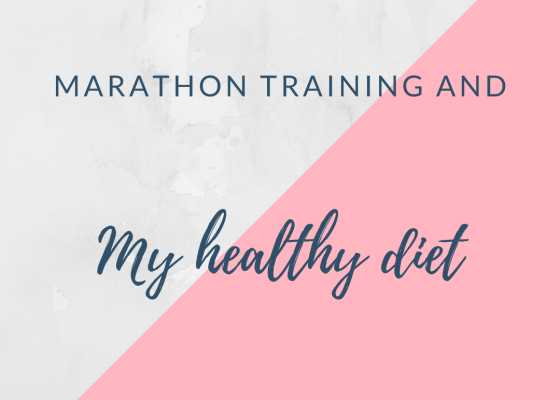 Marathon training and my healthy diet