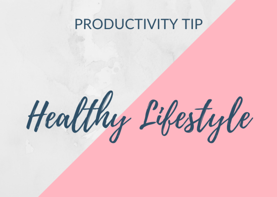Healthy lifestyle for productivity