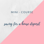 Mini-course - How to save for a house deposit