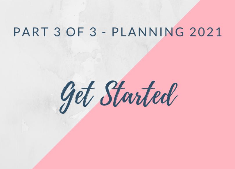 planning 2021 - get started