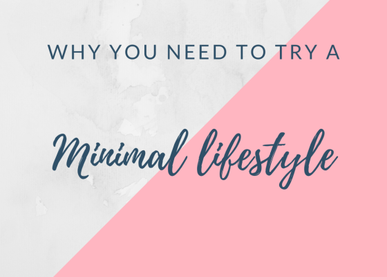 Why you need to try a minimal lifestyle