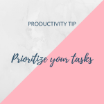 Productivity tip - prioritize your tasks