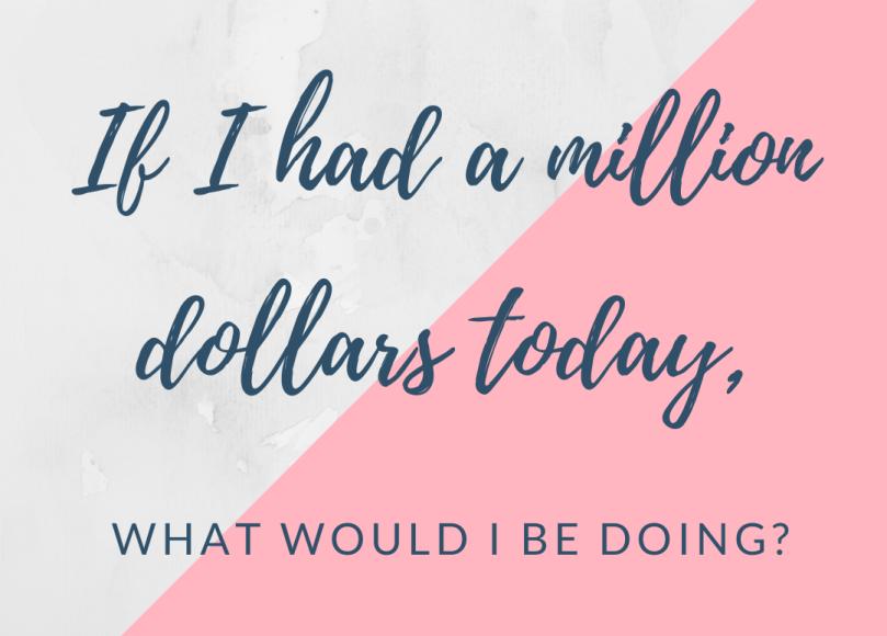If I had a million dollars
